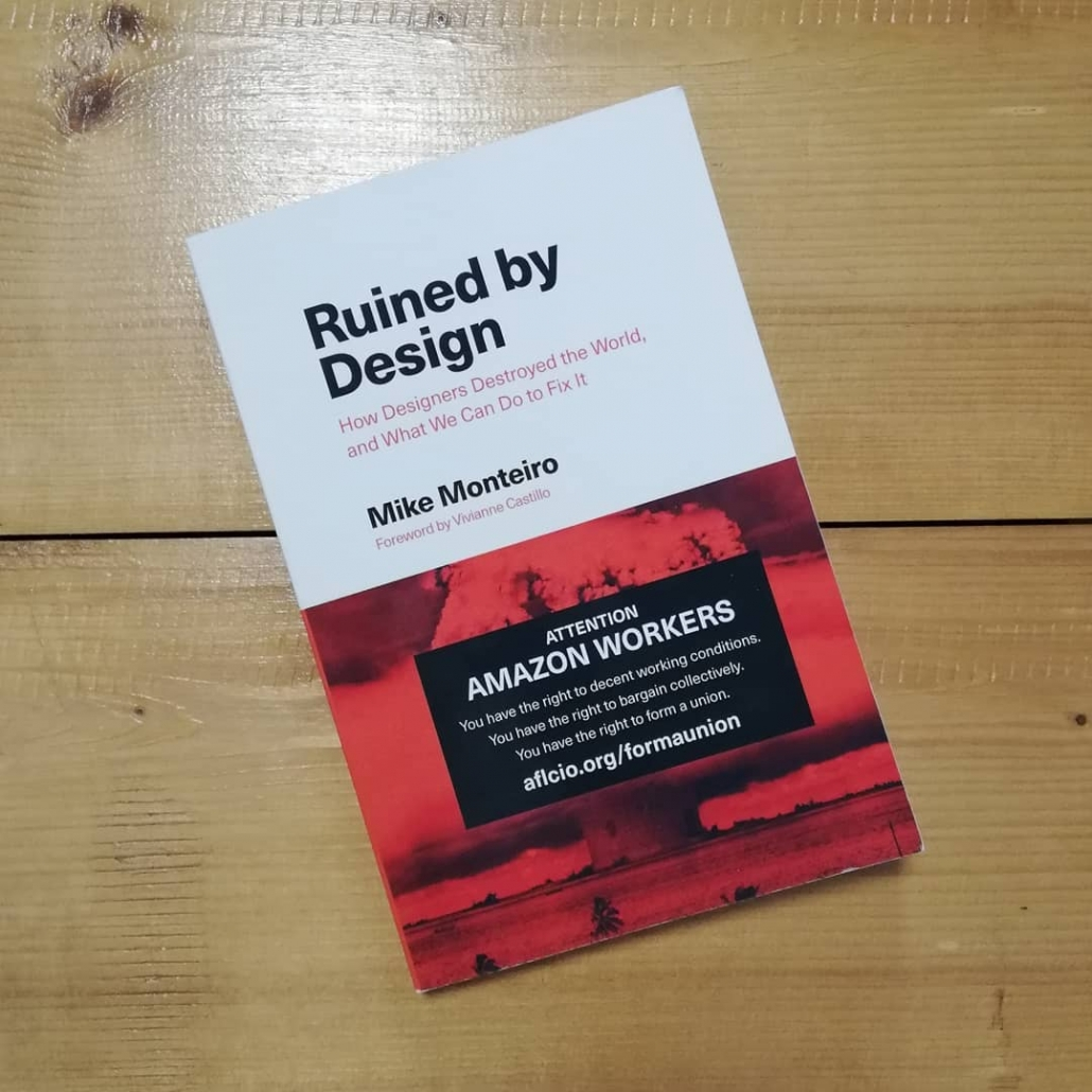 Ruined by Design, Mike Monteiro, auto-édition.