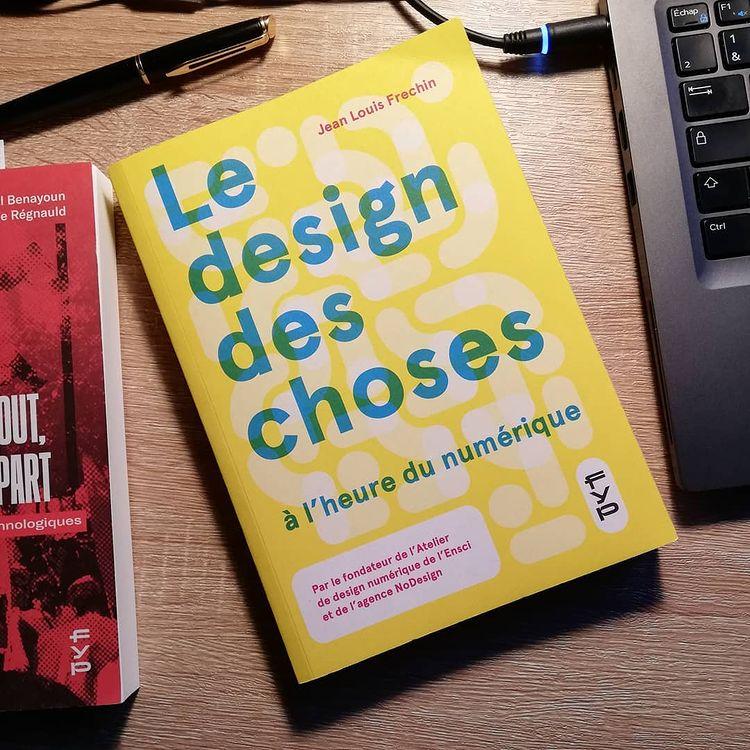 Le design des choses à l'heure du numérique, Jean Louis Fréchin chez FYP.